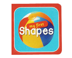 Board Book My First Shapes